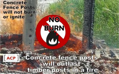 Concrete Fence Posts will not ignite or burn!