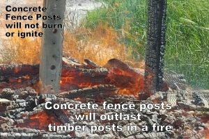 Concrete Fence Posts will not burn